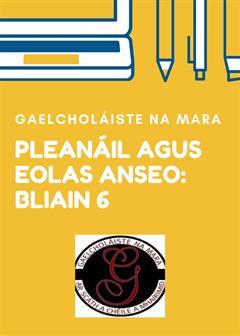 Pleanáil agus eolas Bliain 6